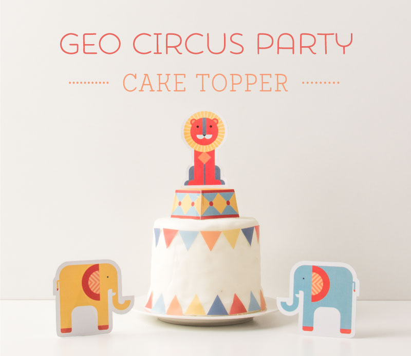 Geo Circus Party Printable Lion Cake Topper | Tinyme Blog