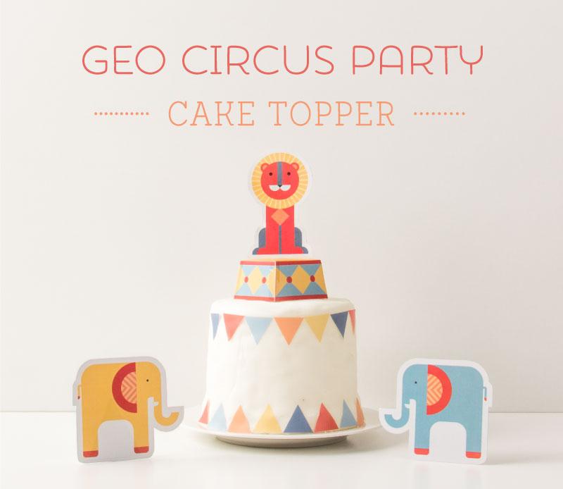 Free Geo Circus Party Printable Cake Topper Tinyme Blog