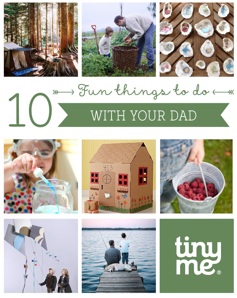 10 Fun Things To Do With Your Dad