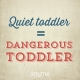 Quote_107_Dangerous_Toddler