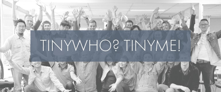 Tiny Who? All About Tinyme